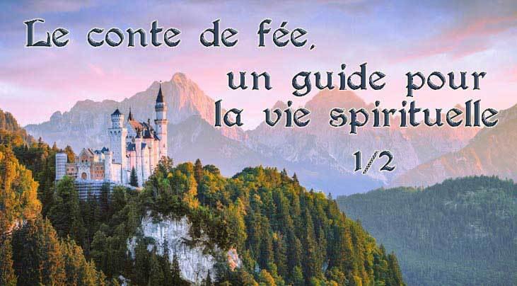 Le conte de fée un guide pour la vie spirituelle